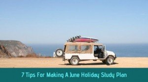 Tips For Making A June Holiday Study Plan